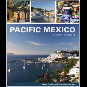 Pacific Mexico: A Cruiser's Guidebook
