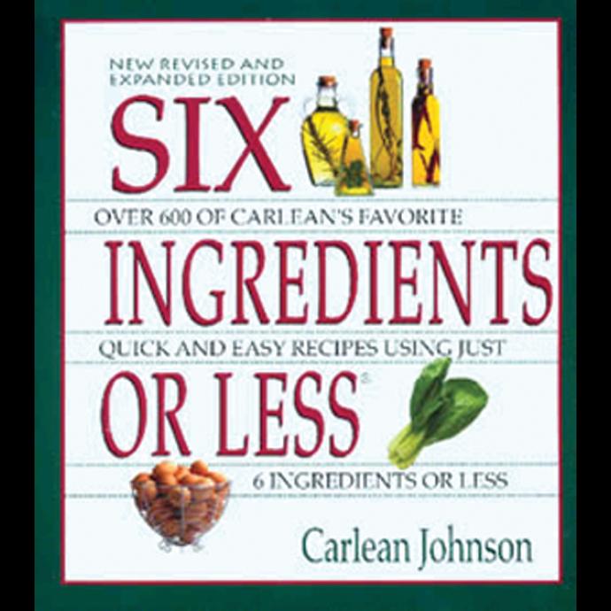 Six Ingredients or Less Cookbook, Rev.