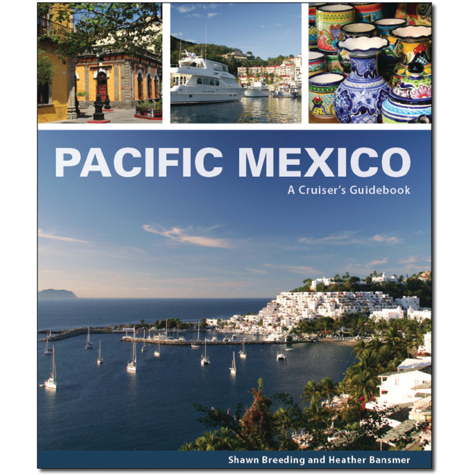 Pacific Mexico: A Cruiser's Guidebook 1